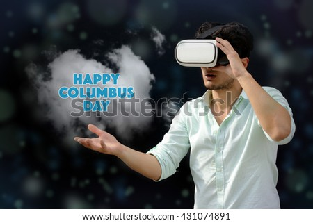Photography of a man with a Virtual reality. Touching: Happy Columbus Day - VR - stock photo