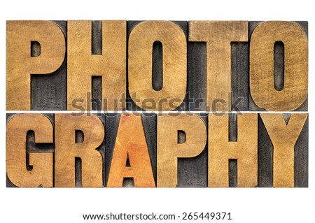photography word -  isolated text in letterpress wood type