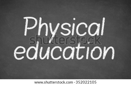 physical education lesson on blackboard or chalkboard. written in white chalk - stock photo