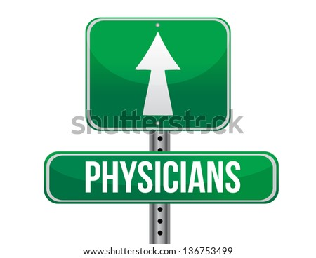 physicians road sign illustration design over a white background