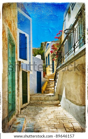 pictorial old greek streets - artistic picture - stock photo