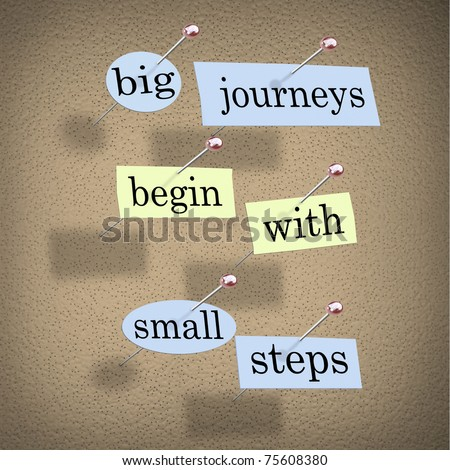Pieces of paper each containing a word pinned to a cork board reading Big Journeys Begin With Small Steps - stock photo