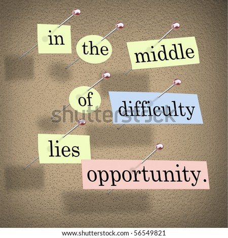 Pieces of paper each containing a word pinned to a cork board reading In the Middle of Difficulty Lies Opportunity - stock photo