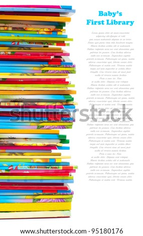 Pile of colorful baby's books isolated on white. First baby library.Space for text. - stock photo