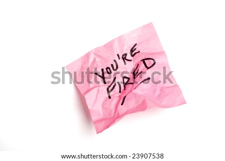 "Pink post it note isolated on white with ""you're fired"" written. - stock photo"