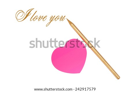 Pink sticker in the form of heart and a gold pencil on the white. Isolated on white - stock photo