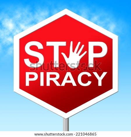 Piracy Stop Representing Warning Sign And License - stock photo