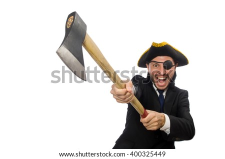 Pirate businessman with axe isolated on white