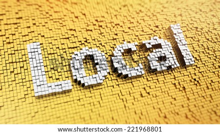 Pixelated word Local made from cubes, mosaic pattern - stock photo