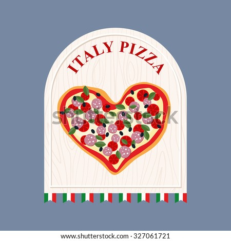 Pizza in Italy. Pizza in  shape of a heart. Sign for Italian cafe or restaurant.  - stock photo