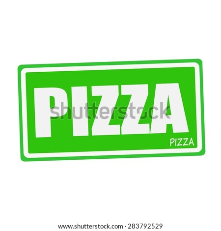 PIZZA white stamp text on green