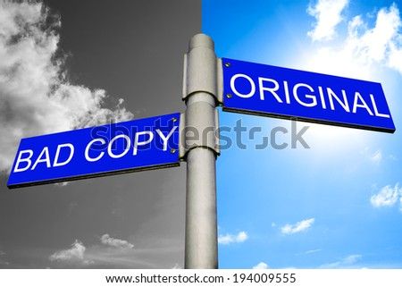 Plagiarism concept - Street signs showing the directions to BAD COPY and ORIGINAL - stock photo