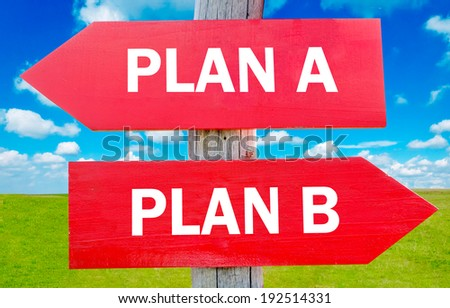 Plan A or B choice showing strategy change or dilemmas - stock photo