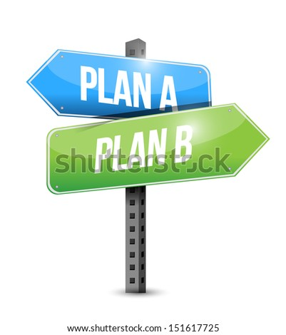 plan a plan b road sign illustration design over white - stock photo