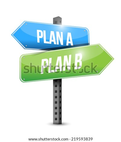 plan a plan b sign illustration design over a white background - stock photo