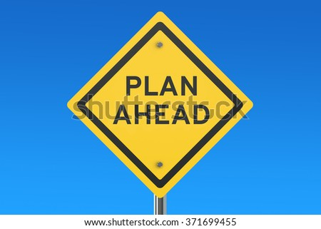 Plan Ahead road sign isolated on blue sky