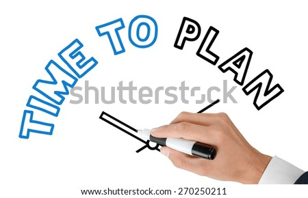 Plan. Hand writing Time to Plan concept with blue marker on transparent wipe board. - stock photo