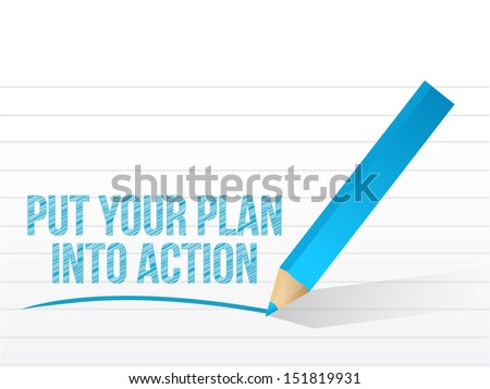 plan into action written on a white paper. illustration design
