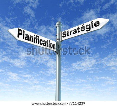 Planning and strategy road sign written in french using the french words planification and strategie