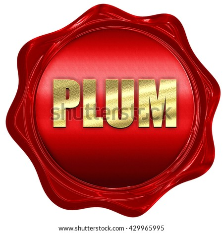 plum, 3D rendering, a red wax seal - stock photo