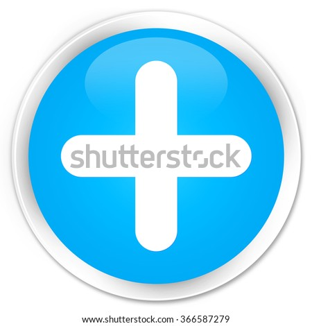 Plus icon cyan blue glossy round button - stock photo