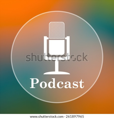 Podcast icon. Internet button on colored  background.  - stock photo