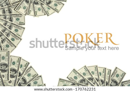 Poker background concept and place for the text / studio photography of american currency of hundred dollar on white background  - stock photo