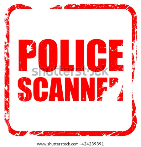 police scanner, red rubber stamp with grunge edges - stock photo