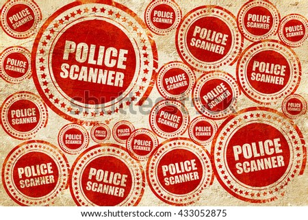 police scanner, red stamp on a grunge paper texture - stock photo