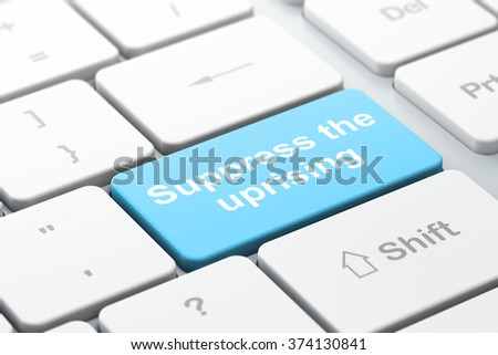 Political concept: Suppress The Uprising on computer keyboard background - stock photo