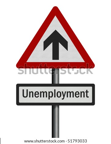 Political issue series: 'unemployment increase' concept. Photo realistic sign isolated on pure white