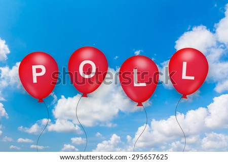 political poll text on balloon with blue sky background - stock photo
