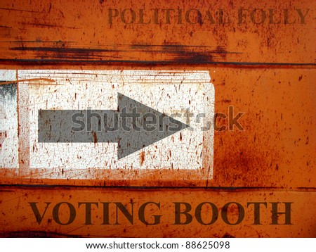 political voting booth sign on rusted metal - stock photo