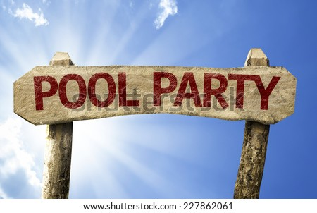 Pool Party wooden sign on a summer day - stock photo