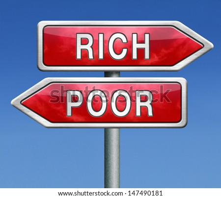 poor or rich poverty or wealthy gamble and take the risk to win or loose