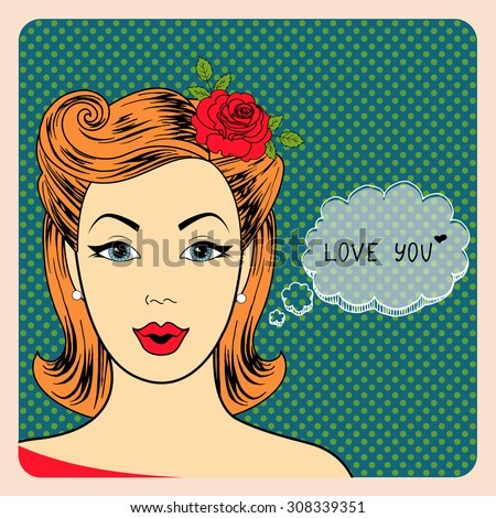 Pop Art illustration of girl with the speech bubble. Pop Art girl. Birthday greeting card. Vintage advertising poster. Fashion woman with speech bubble. Sexy. Love you. - stock photo