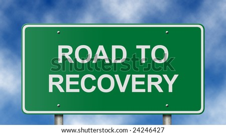 Positive message traffic sign about business recovery and personal health.