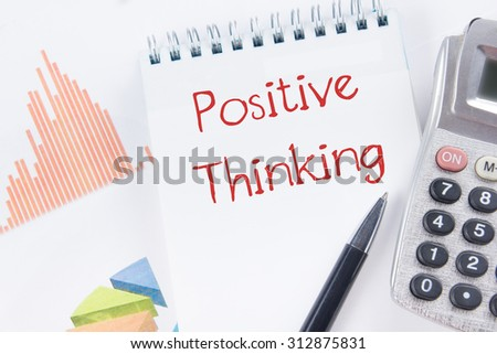 Positive Thinking -Financial accounting stock market graphs analysis. Calculator, notebook with blank sheet of paper, pen on chart. Top view - stock photo