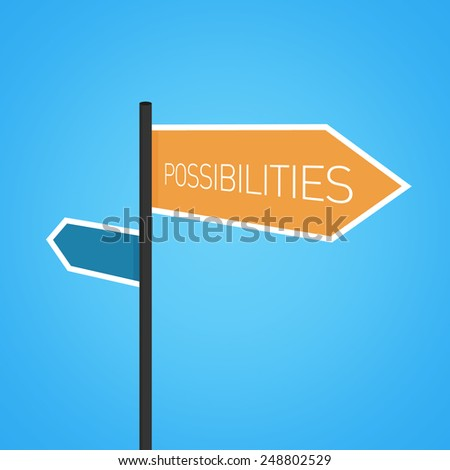 Possibilities nearby, orange road sign concept on blue background - stock photo