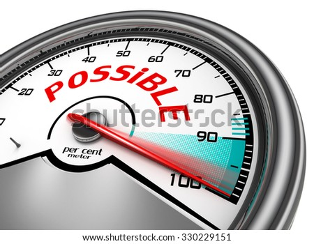 Possible conceptual meter indicate hundred per cent, isolated on white background - stock photo