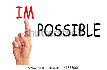 Possible instead impossible - stock photo