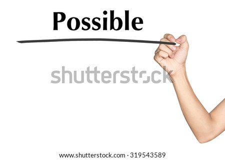 Possible Man hand writing virtual screen text on white background - stock photo