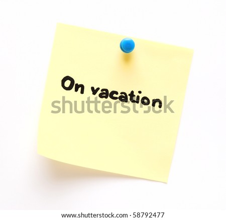 post-it note with handprinted on vacation isolated - stock photo
