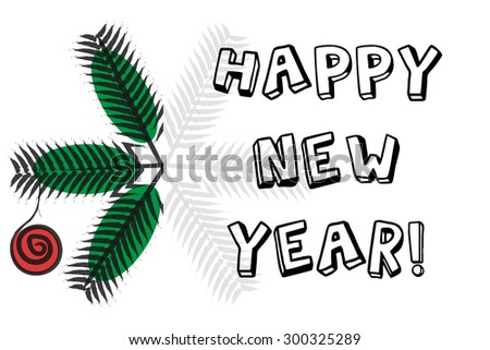 Postcard with text HAPPY NEW YEAR, on side twig of christmas tree in shape of snowflake and decorative ball