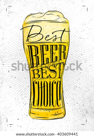 Poster beer glass lettering best beer best choice drawing in vintage style with coal on paper background - stock photo
