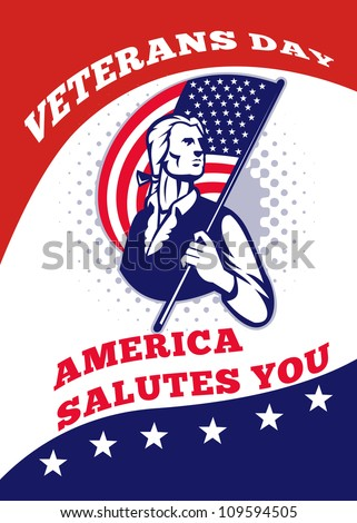 Poster greeting card illustration of a patriot minuteman revolutionary soldier holding an American stars and stripes flag  and words veterans day america salutes you. - stock photo