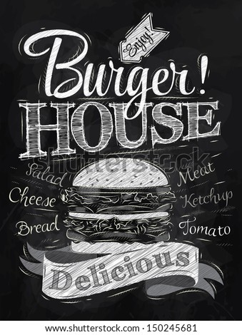 Poster lettering Burger House painted with a hamburger and inscriptions stylized drawing with chalk on blackboard.  - stock photo