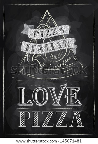 Poster with pizza and a slice of pizza with the inscription Italian pizza, love pizza stylized drawing with chalk on the blackboard. Raster version, vector file also included - stock photo