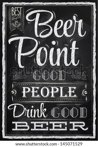 Poster with the words in chalk Point Beer good people drink good beer Lettering. Raster version, vector file also included - stock photo