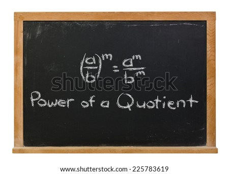 Power of a quotient written in white chalk on a black chalkboard isolated on white - stock photo